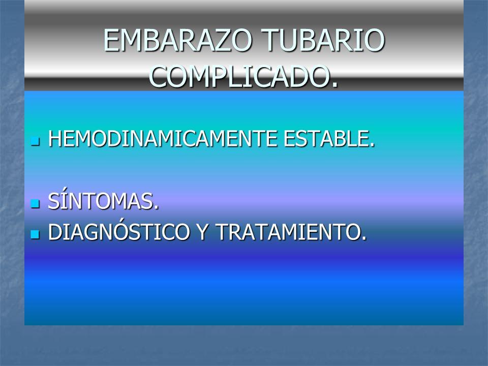 EMBARAZO TUBARIO COMPLICADO.