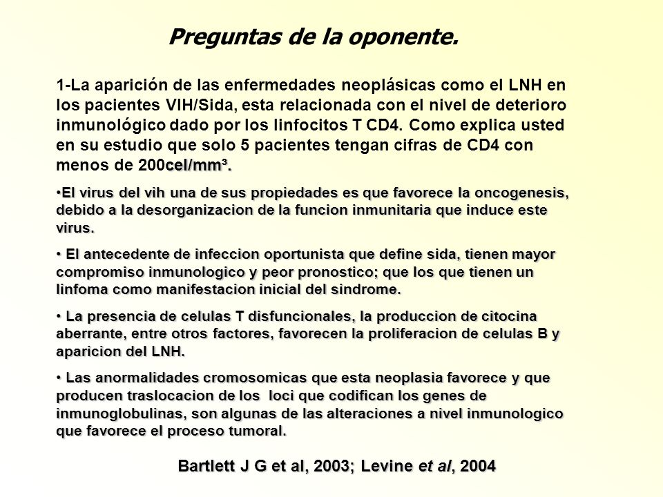 Preguntas de la oponente. Bartlett J G et al, 2003; Levine et al, 2004
