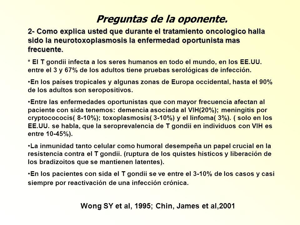 Preguntas de la oponente. Wong SY et al, 1995; Chin, James et al,2001