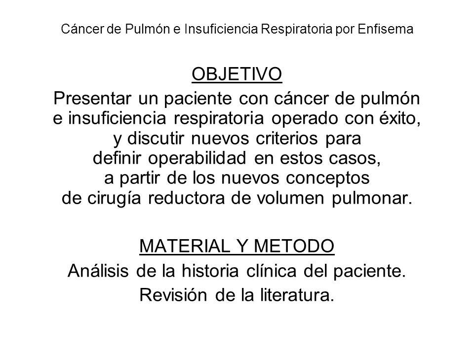 Cáncer de Pulmón e Insuficiencia Respiratoria por Enfisema