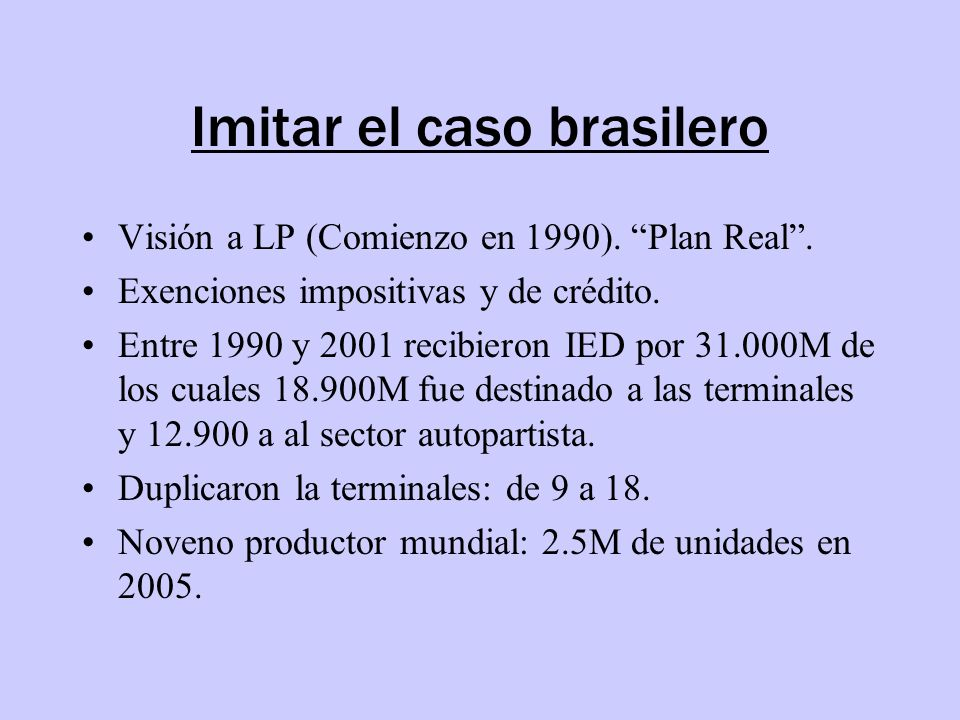 Imitar el caso brasilero