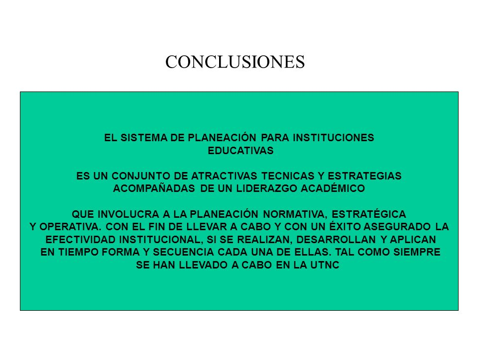 CONCLUSIONES EL SISTEMA DE PLANEACIÓN PARA INSTITUCIONES EDUCATIVAS