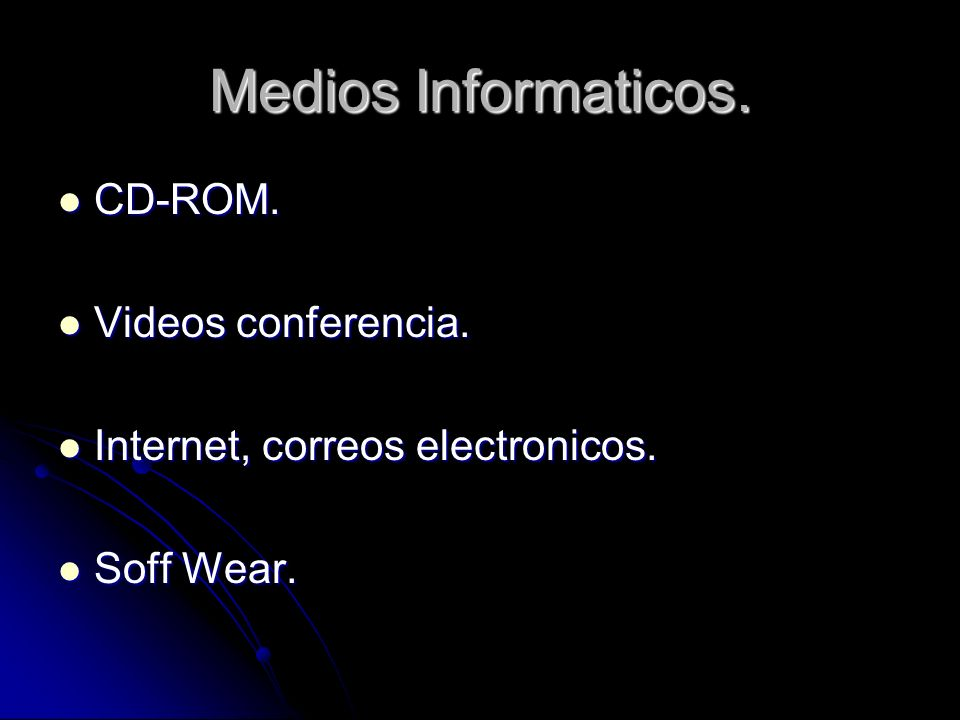 Medios Informaticos. CD-ROM. Videos conferencia.