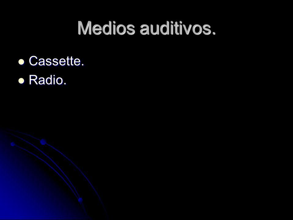 Medios auditivos. Cassette. Radio.