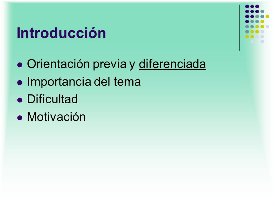 Introducción Orientación previa y diferenciada Importancia del tema