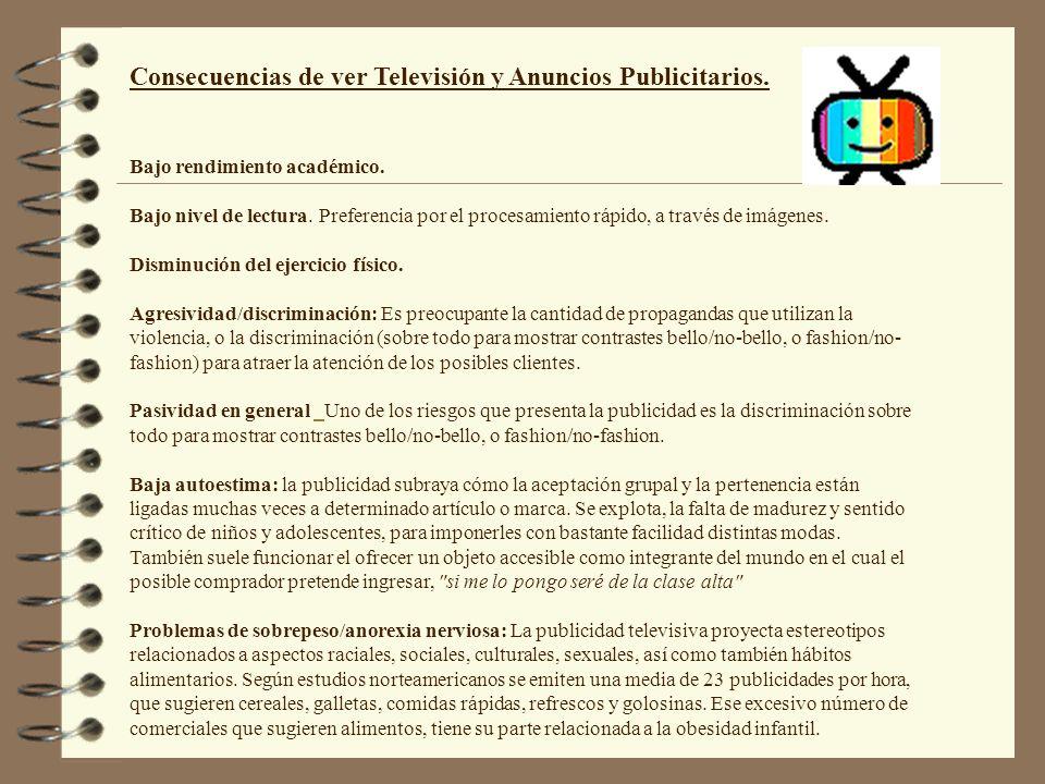 Consecuencias de ver Televisión y Anuncios Publicitarios.