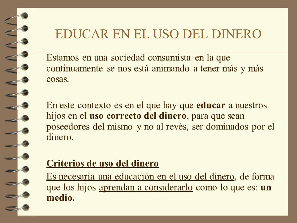 EDUCAR EN EL USO DEL DINERO
