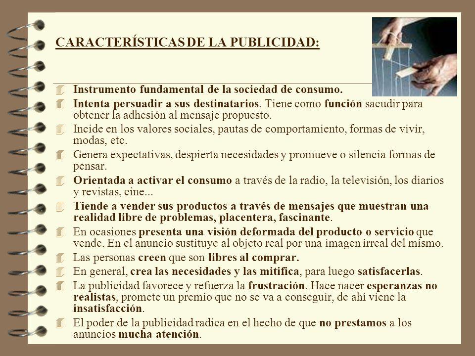 CARACTERÍSTICAS DE LA PUBLICIDAD: