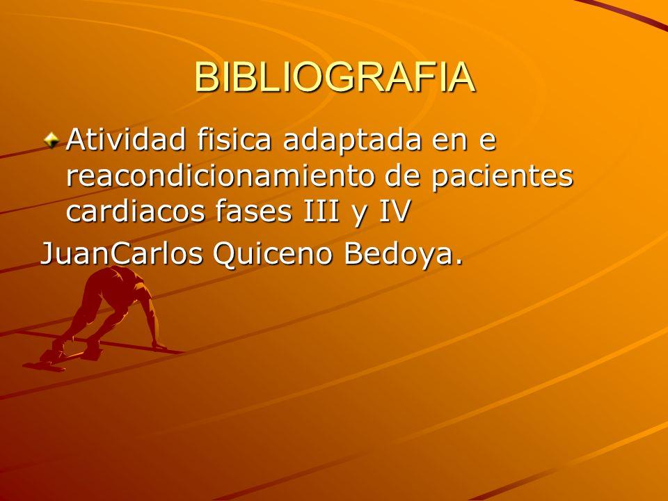 BIBLIOGRAFIA Atividad fisica adaptada en e reacondicionamiento de pacientes cardiacos fases III y IV.
