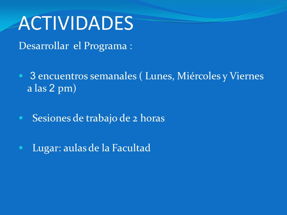 ACTIVIDADES Desarrollar el Programa :