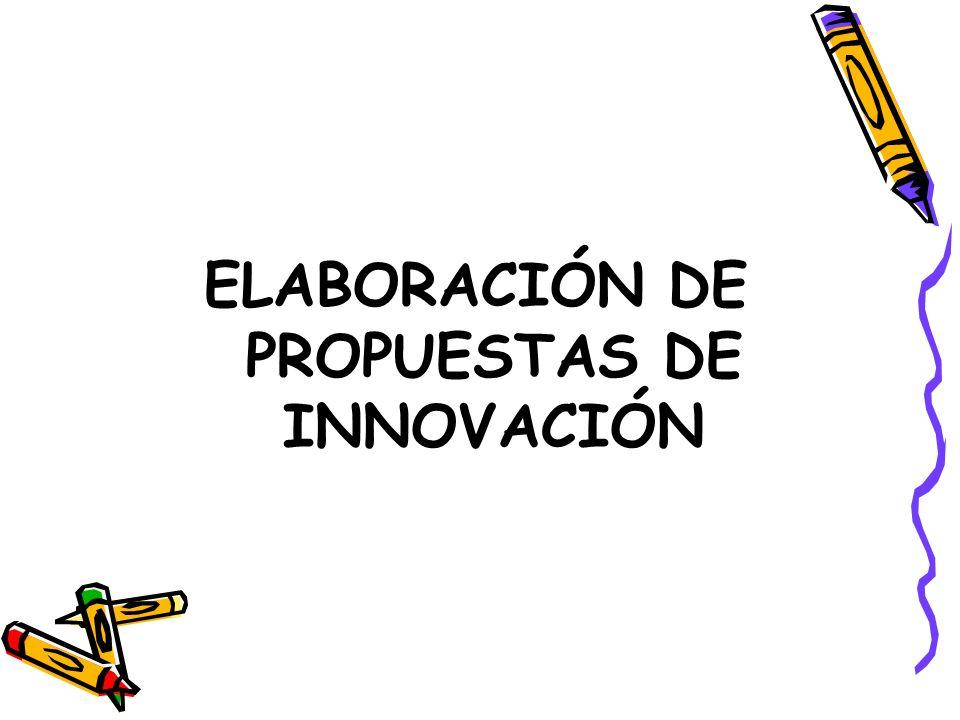 ELABORACIÓN DE PROPUESTAS DE INNOVACIÓN