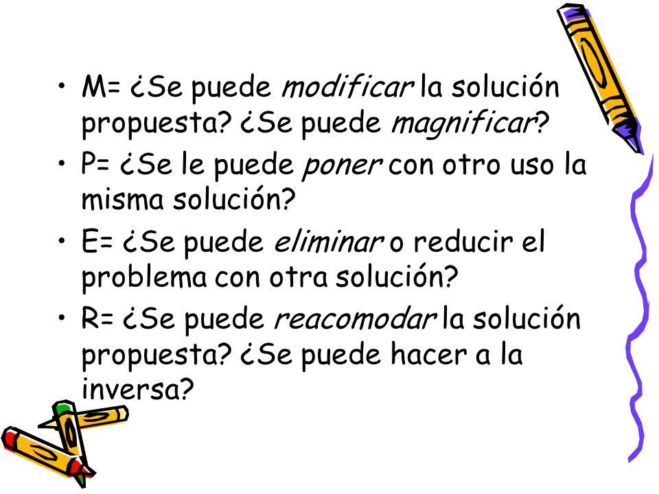 M= ¿Se puede modificar la solución propuesta ¿Se puede magnificar