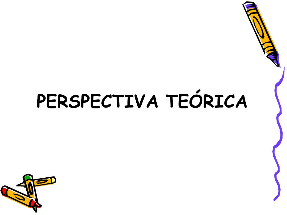 PERSPECTIVA TEÓRICA