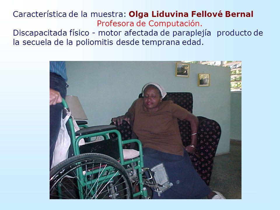 Característica de la muestra: Olga Liduvina Fellové Bernal