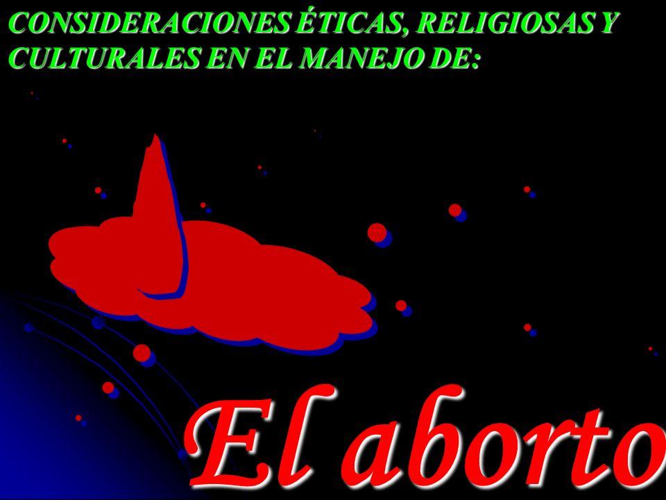 CONSIDERACIONES ÉTICAS, RELIGIOSAS Y CULTURALES EN EL MANEJO DE: