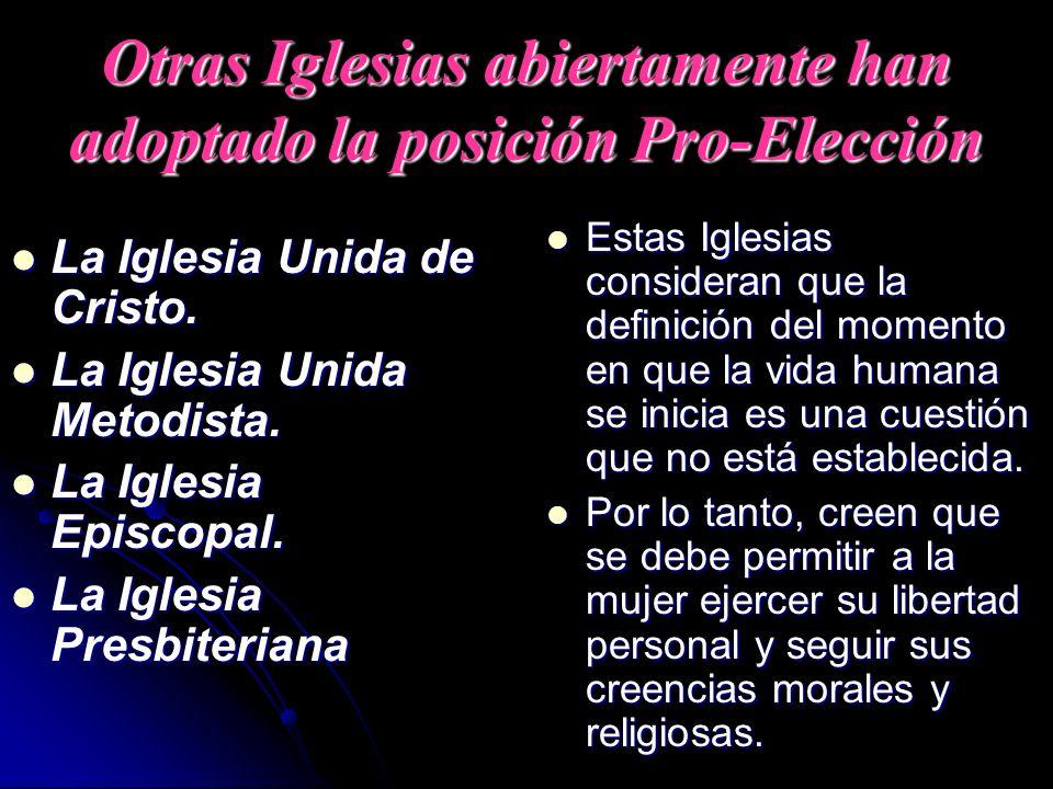 Otras Iglesias abiertamente han adoptado la posición Pro-Elección