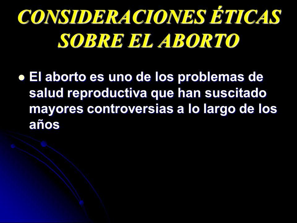 CONSIDERACIONES ÉTICAS SOBRE EL ABORTO