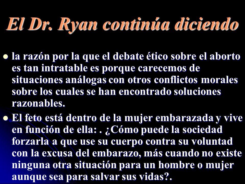 El Dr. Ryan continúa diciendo