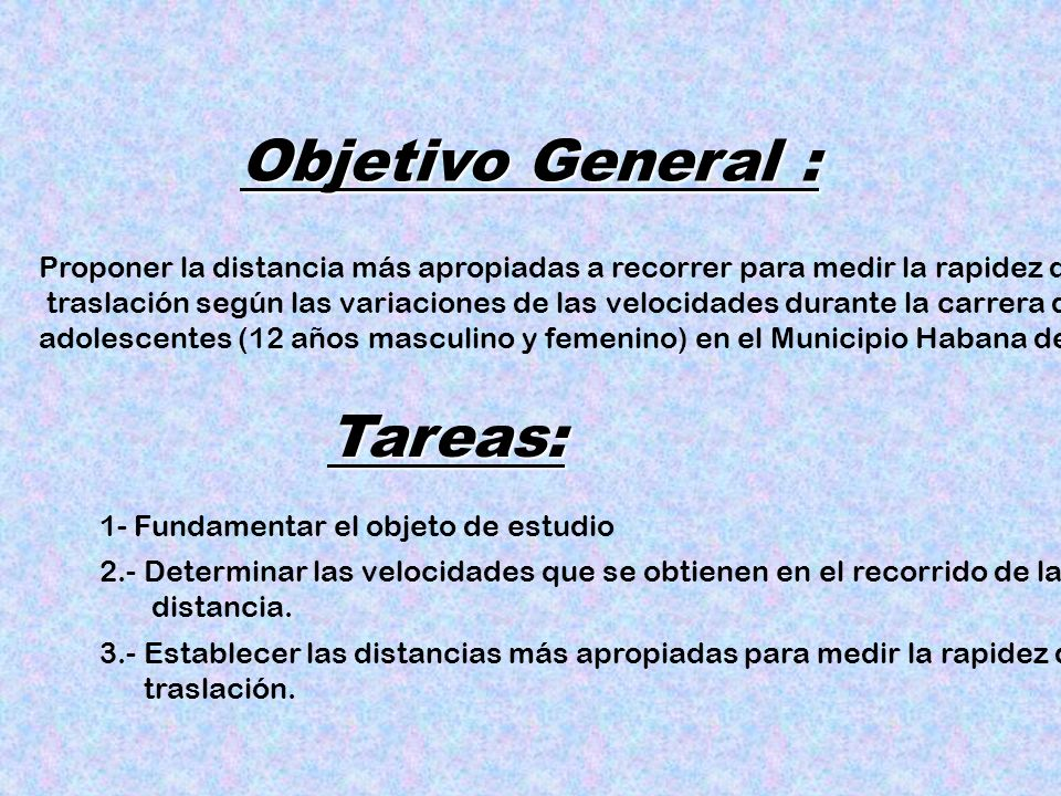 Objetivo General : Tareas:
