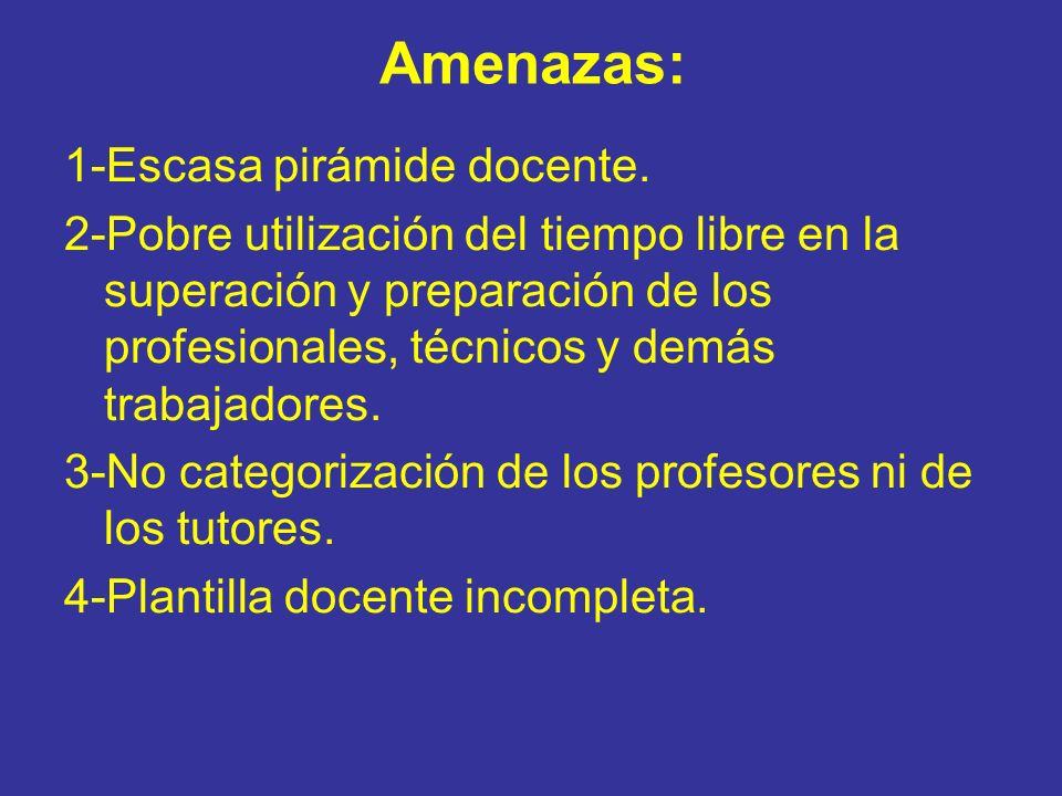 Amenazas: 1-Escasa pirámide docente.