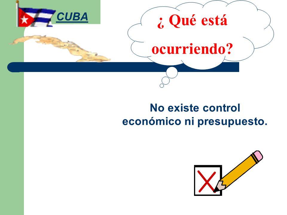No existe control económico ni presupuesto.