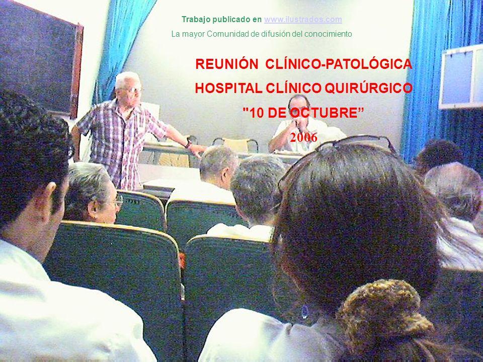 REUNIÓN CLÍNICO-PATOLÓGICA HOSPITAL CLÍNICO QUIRÚRGICO 10 DE OCTUBRE