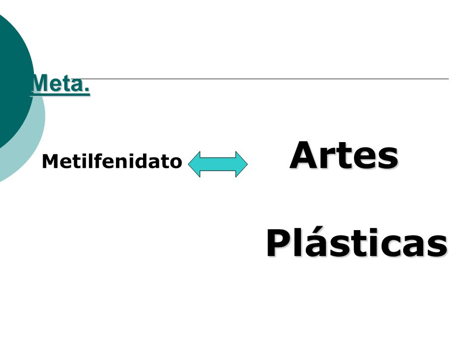 Meta. Metilfenidato Artes Plásticas
