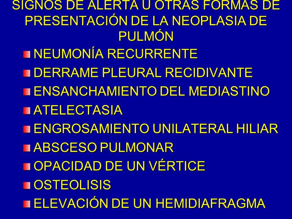 SIGNOS DE ALERTA U OTRAS FORMAS DE PRESENTACIÓN DE LA NEOPLASIA DE PULMÓN
