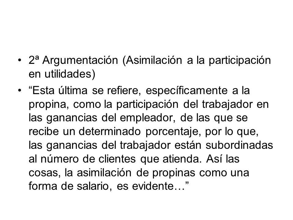 2ª Argumentación (Asimilación a la participación en utilidades)