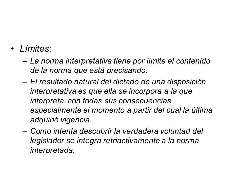 Límites: La norma interpretativa tiene por límite el contenido de la norma que está precisando.