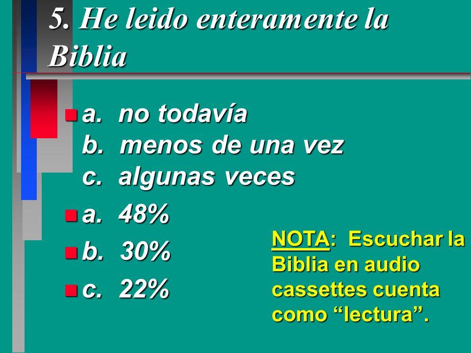 5. He leido enteramente la Biblia