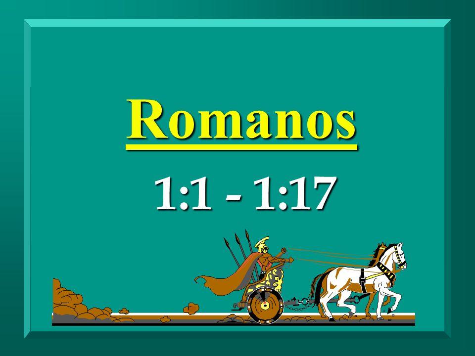 Romanos 1:1 - 1:17
