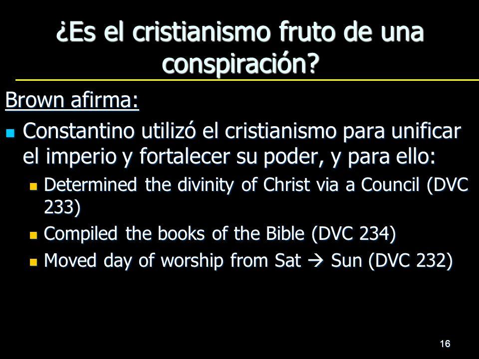 ¿Es el cristianismo fruto de una conspiración