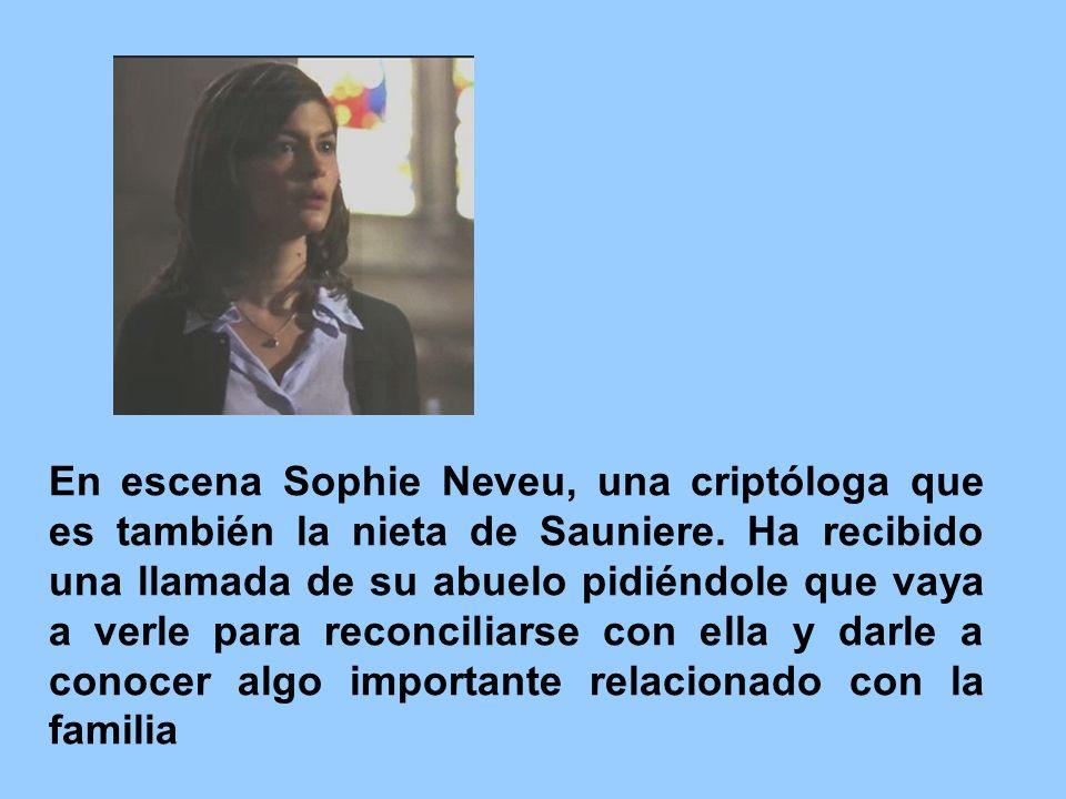 En escena Sophie Neveu, una criptóloga que es también la nieta de Sauniere.