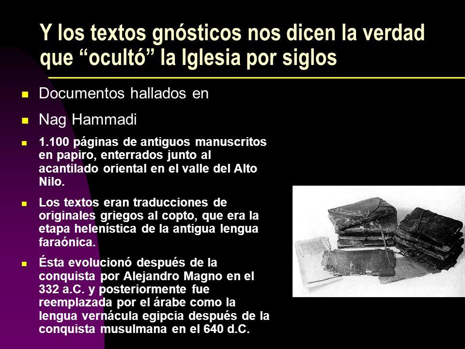 Y los textos gnósticos nos dicen la verdad que ocultó la Iglesia por siglos