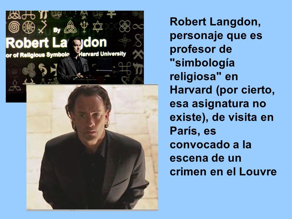 Robert Langdon, personaje que es profesor de simbología religiosa en Harvard (por cierto, esa asignatura no existe), de visita en París, es convocado a la escena de un crimen en el Louvre