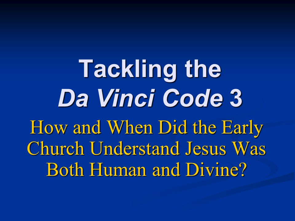 Tackling the Da Vinci Code 3