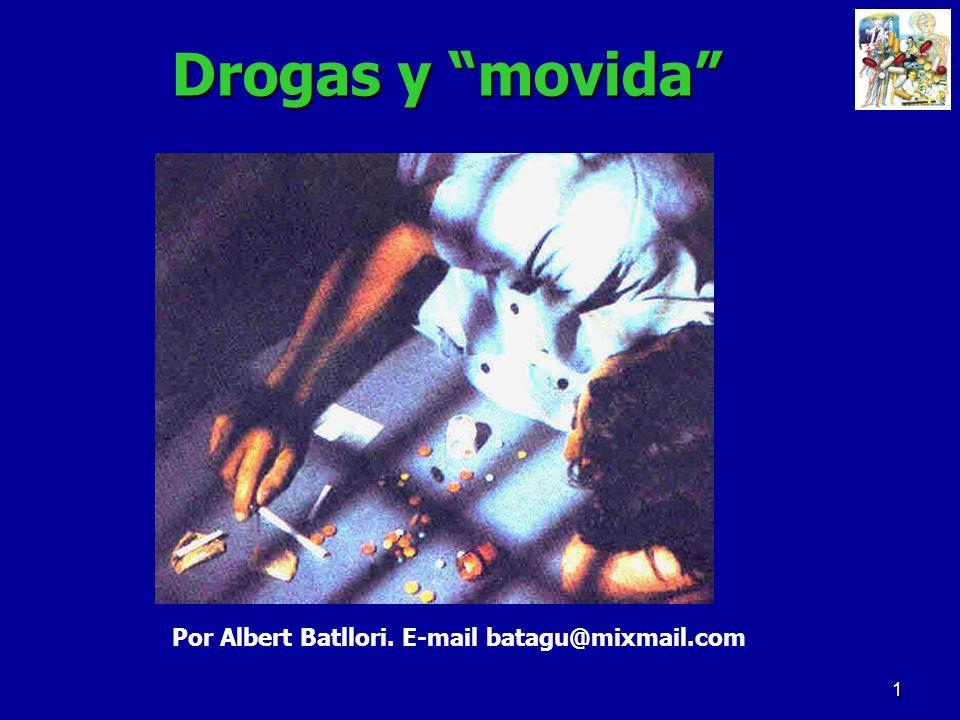 Drogas y movida Por Albert Batllori. E-mail batagu@mixmail.com