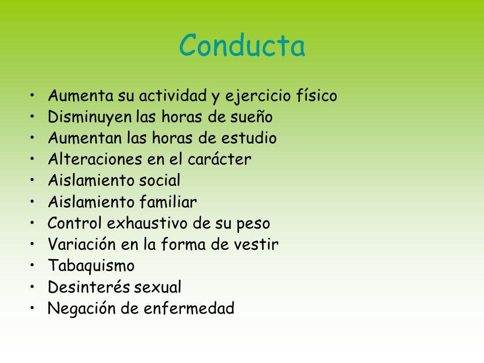 Conducta Aumenta su actividad y ejercicio físico