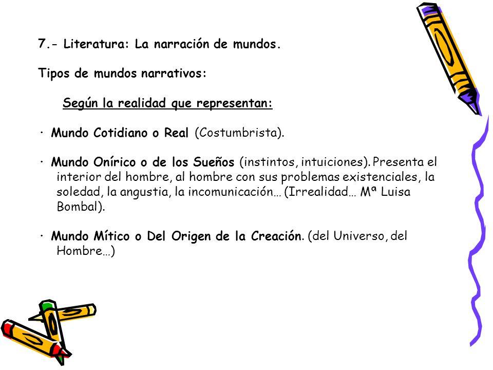 7.- Literatura: La narración de mundos.