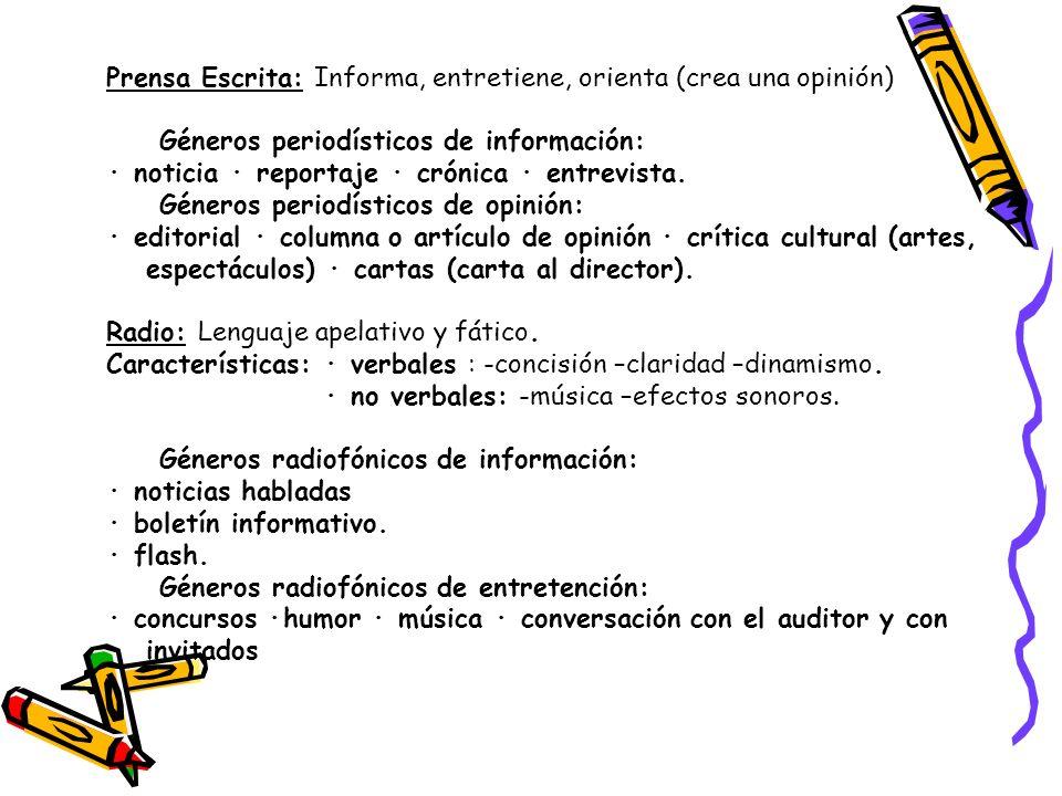 Prensa Escrita: Informa, entretiene, orienta (crea una opinión)