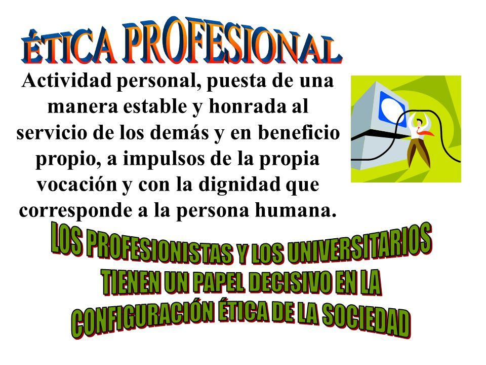 LOS PROFESIONISTAS Y LOS UNIVERSITARIOS TIENEN UN PAPEL DECISIVO EN LA