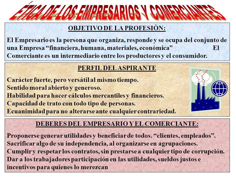 OBJETIVO DE LA PROFESIÒN: DEBERES DEL EMPRESARIO Y EL COMERCIANTE: