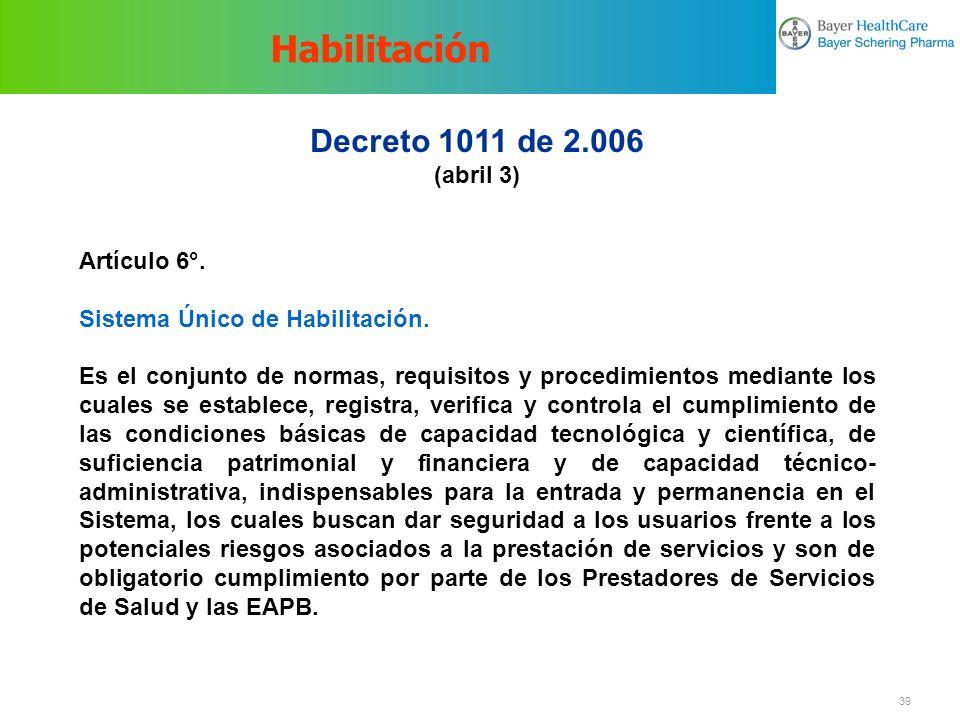 Habilitación Decreto 1011 de 2.006 (abril 3) Artículo 6°.