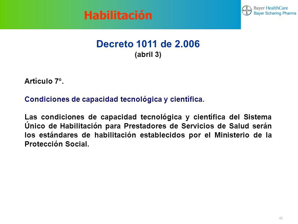 Habilitación Decreto 1011 de 2.006 (abril 3) Artículo 7°.