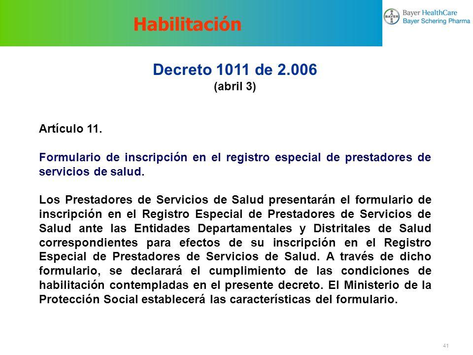 Habilitación Decreto 1011 de 2.006 (abril 3) Artículo 11.