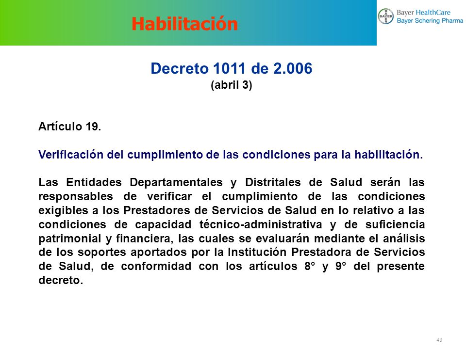 Habilitación Decreto 1011 de 2.006 (abril 3) Artículo 19.