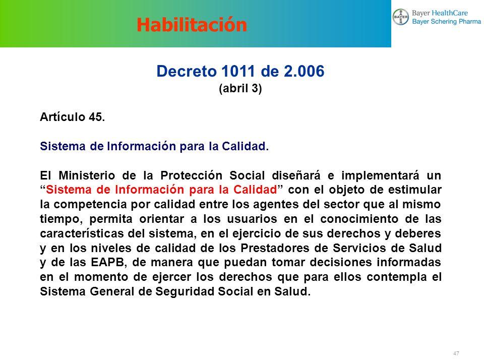 Habilitación Decreto 1011 de 2.006 (abril 3) Artículo 45.