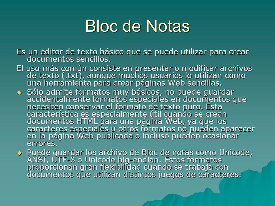 Bloc de Notas Es un editor de texto básico que se puede utilizar para crear documentos sencillos.