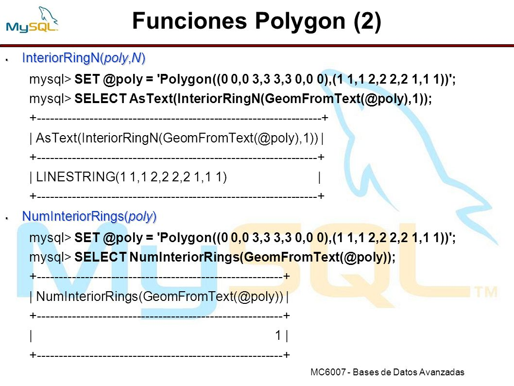 Funciones Polygon (2) InteriorRingN(poly,N)